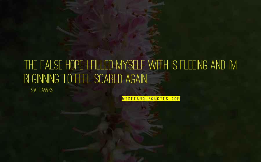 Brisbane Quotes By S.A. Tawks: The false hope I filled myself with is