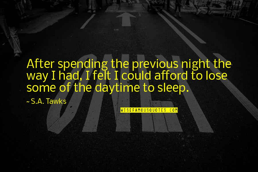 Brisbane Quotes By S.A. Tawks: After spending the previous night the way I