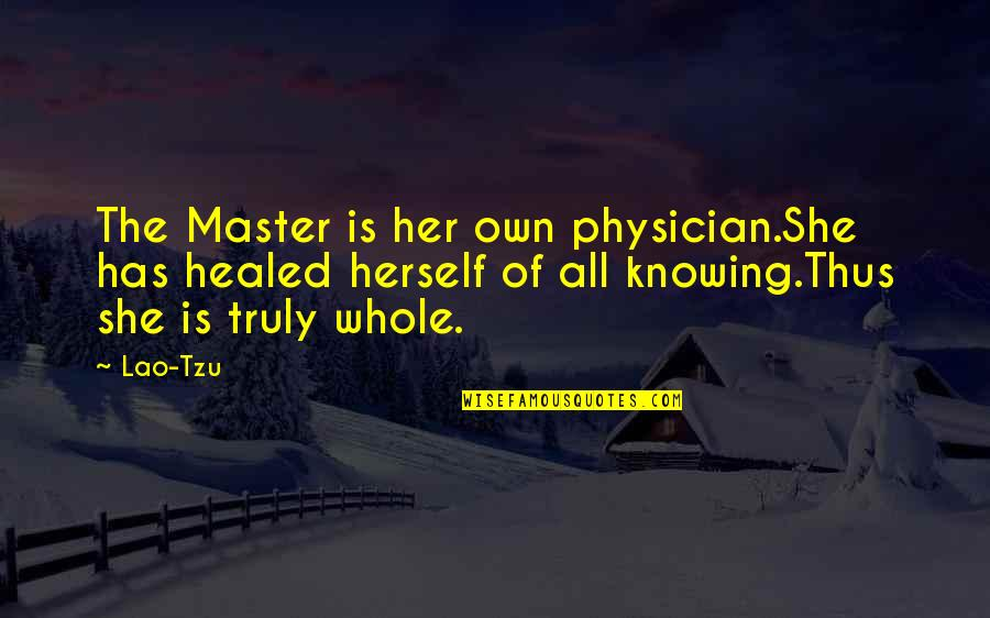 Briseis In The Iliad Quotes By Lao-Tzu: The Master is her own physician.She has healed