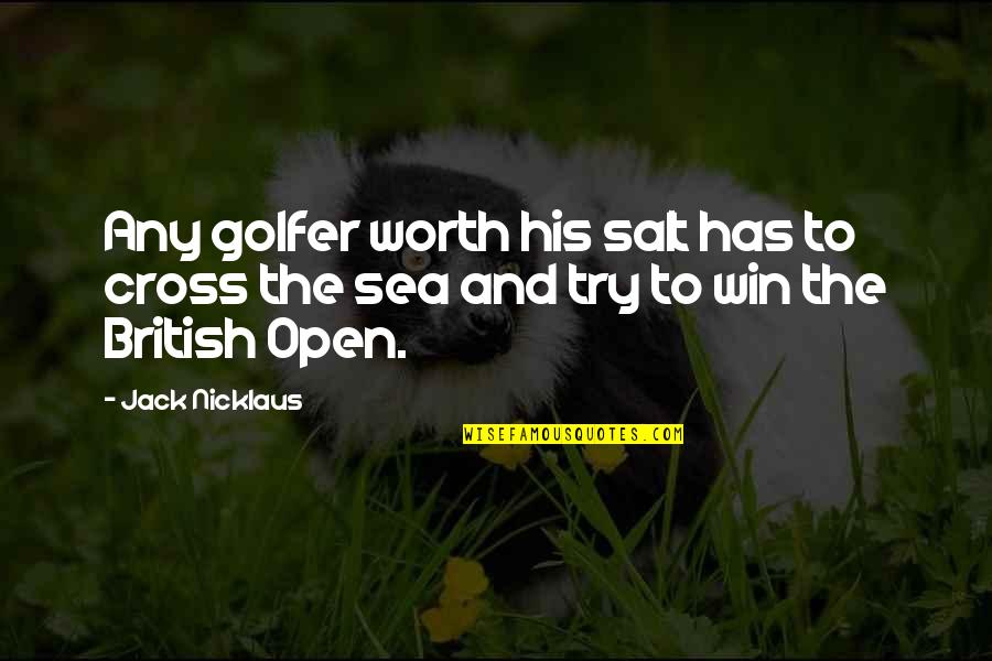 British Open Quotes By Jack Nicklaus: Any golfer worth his salt has to cross