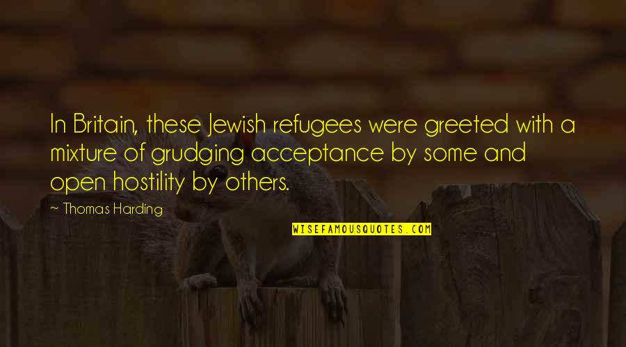 British Open Quotes By Thomas Harding: In Britain, these Jewish refugees were greeted with
