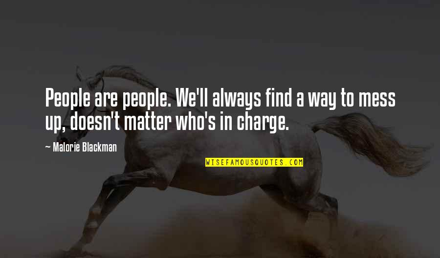 Brittany Matthews Best Quotes By Malorie Blackman: People are people. We'll always find a way