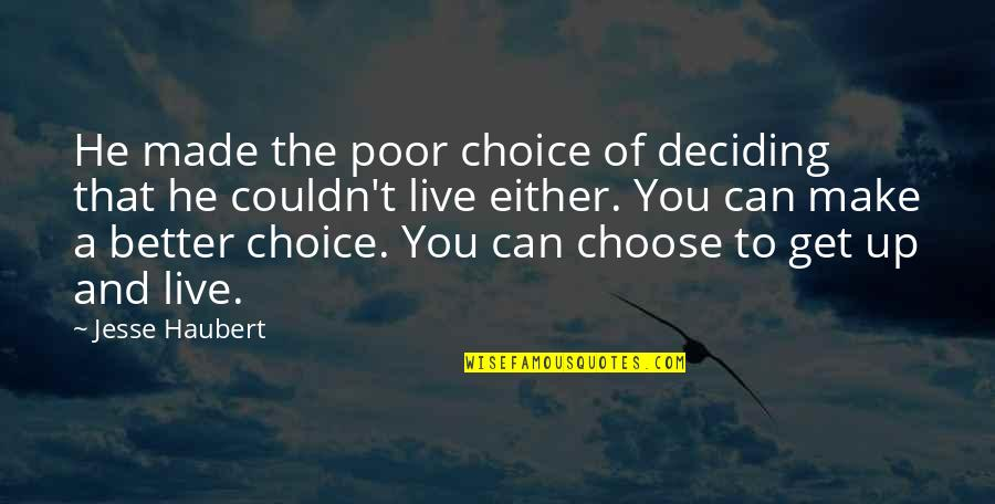 Broadswords Quotes By Jesse Haubert: He made the poor choice of deciding that