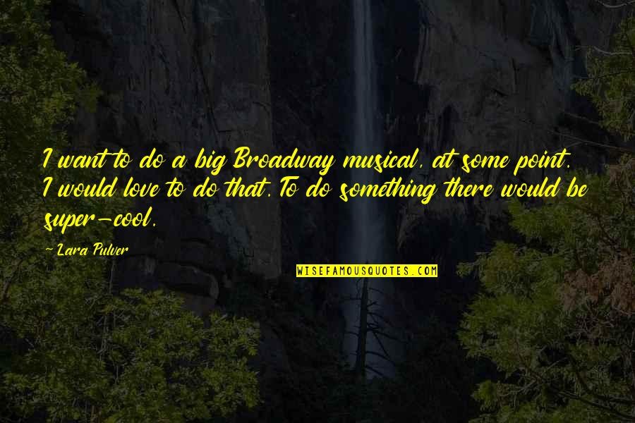 Broadway Musical Quotes Top 31 Famous Quotes About Broadway Musical