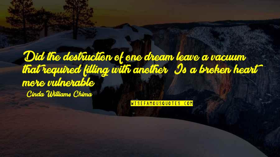 Broken Dreams Quotes By Cinda Williams Chima: Did the destruction of one dream leave a
