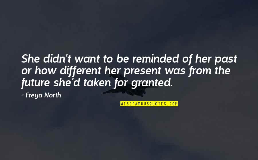 Broken Dreams Quotes By Freya North: She didn't want to be reminded of her