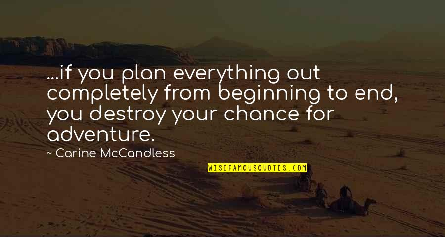 Broken Emotion Quotes By Carine McCandless: ...if you plan everything out completely from beginning