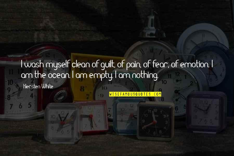Broken Emotion Quotes By Kiersten White: I wash myself clean of guilt, of pain,
