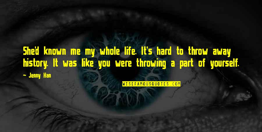 Broken Friends Quotes By Jenny Han: She'd known me my whole life. It's hard