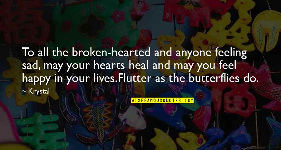 Broken Heart With Sad Quotes By Krystal: To all the broken-hearted and anyone feeling sad,