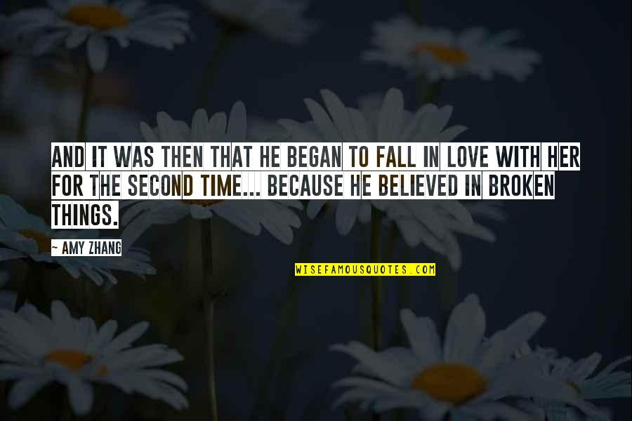 Broken Love Quotes By Amy Zhang: And it was then that he began to