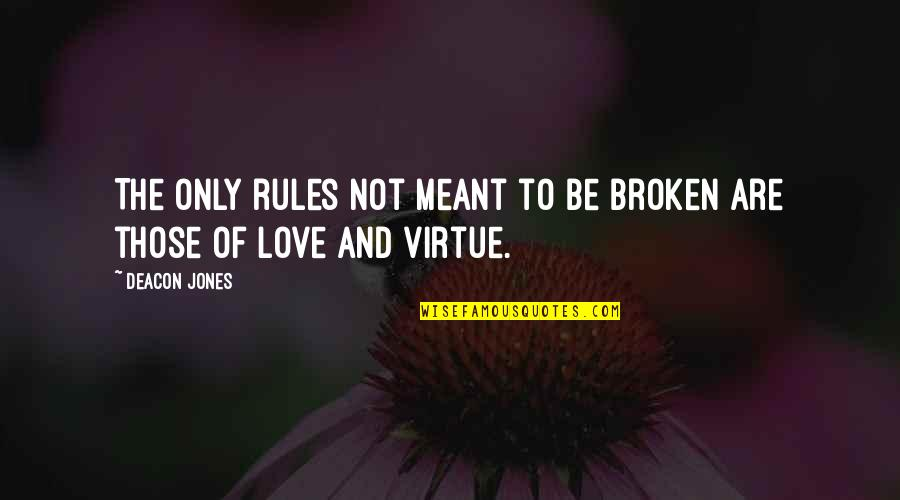 Broken Love Quotes By Deacon Jones: The only rules not meant to be broken