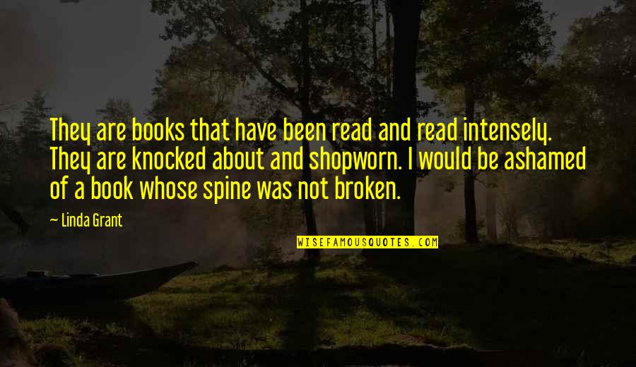 Broken Spine Quotes By Linda Grant: They are books that have been read and