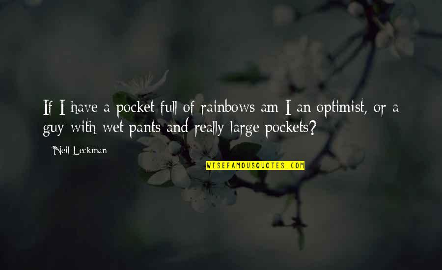 Broken Trust In Marriage Quotes By Neil Leckman: If I have a pocket full of rainbows