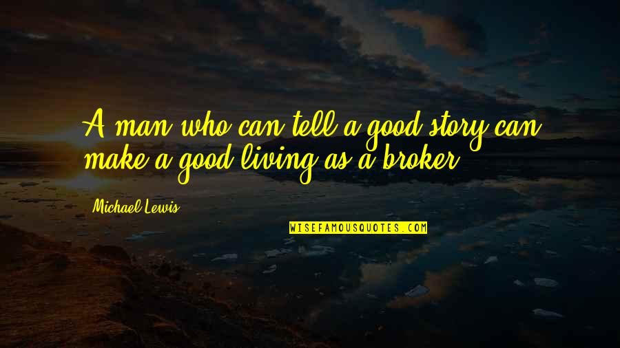 Broker Than Quotes By Michael Lewis: A man who can tell a good story