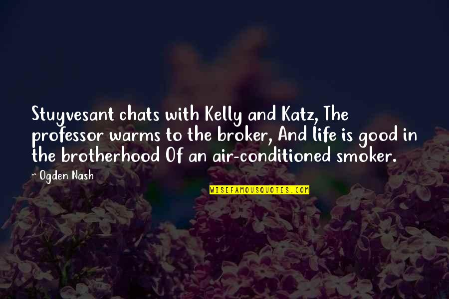 Broker Than Quotes By Ogden Nash: Stuyvesant chats with Kelly and Katz, The professor