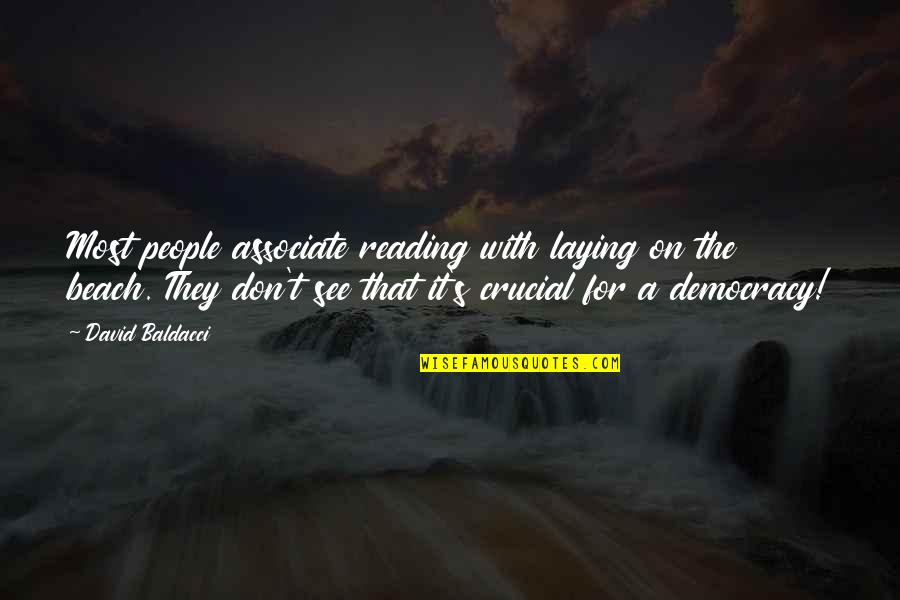 Bronts Quotes By David Baldacci: Most people associate reading with laying on the