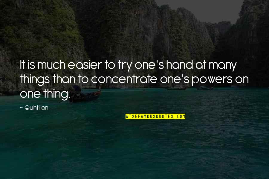 Brooks Newmark Quotes By Quintilian: It is much easier to try one's hand