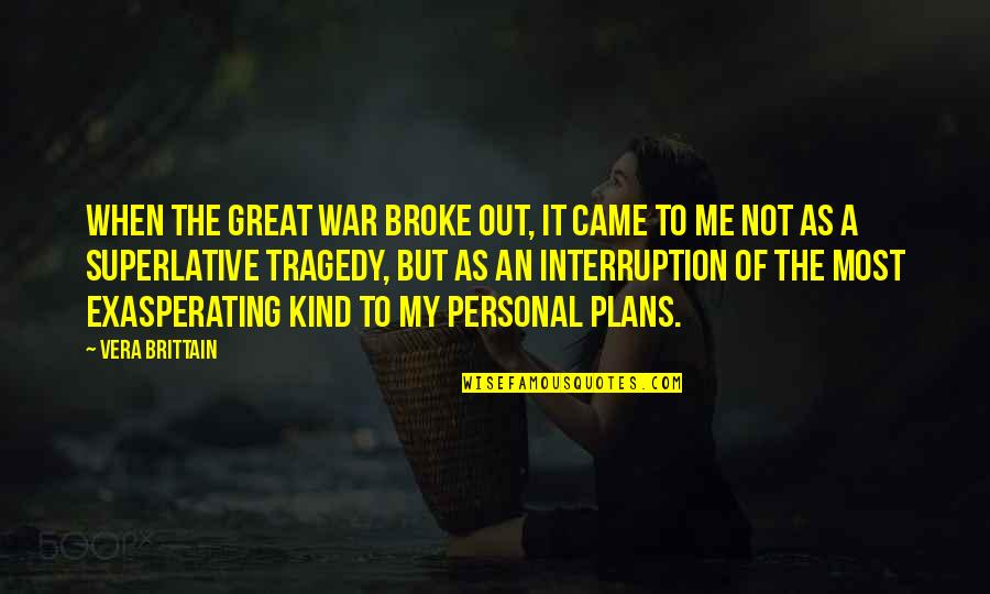 Brother And Sister Argument Quotes By Vera Brittain: When the Great War broke out, it came