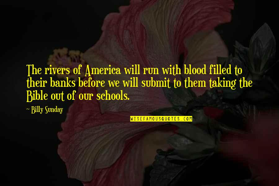 Brother Eddie Villanueva Quotes By Billy Sunday: The rivers of America will run with blood