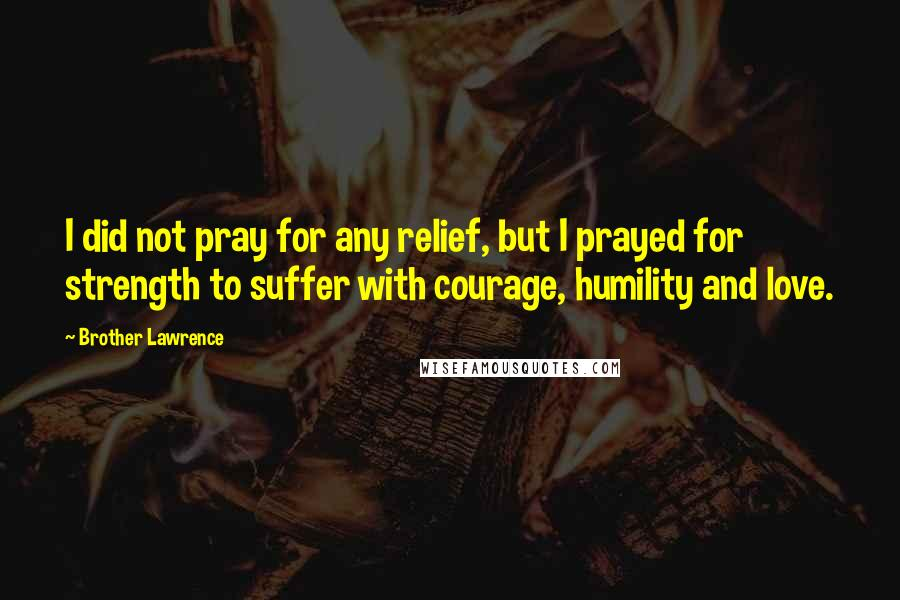 Brother Lawrence quotes: wise famous quotes, sayings and quotations by Brother  Lawrence