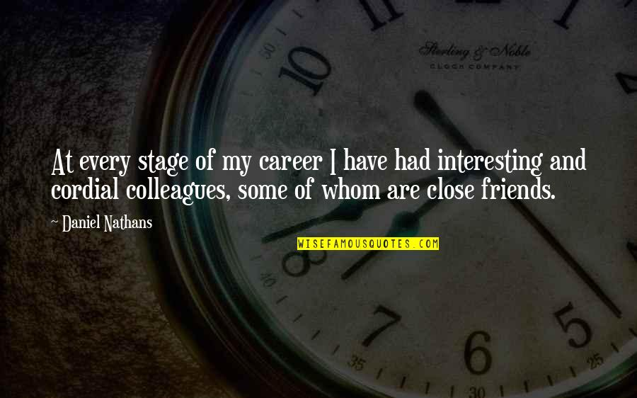 Brother Who Has Passed Away Quotes By Daniel Nathans: At every stage of my career I have