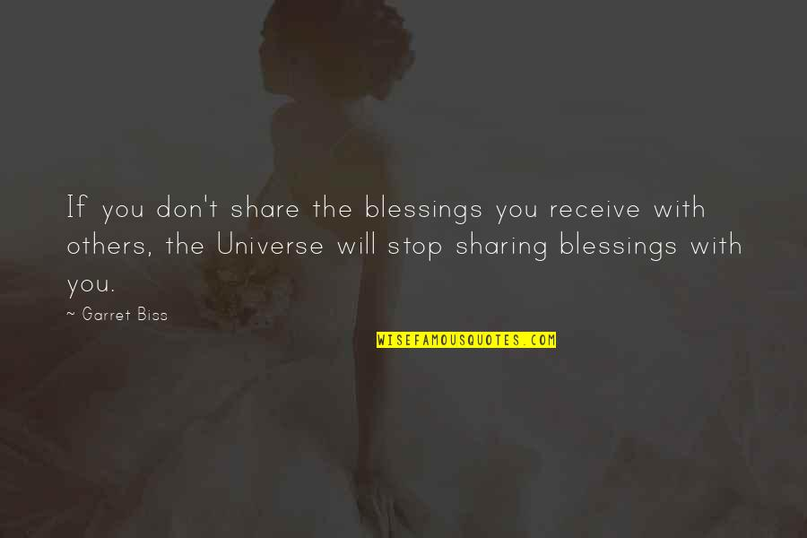 Brother Who Has Passed Away Quotes By Garret Biss: If you don't share the blessings you receive