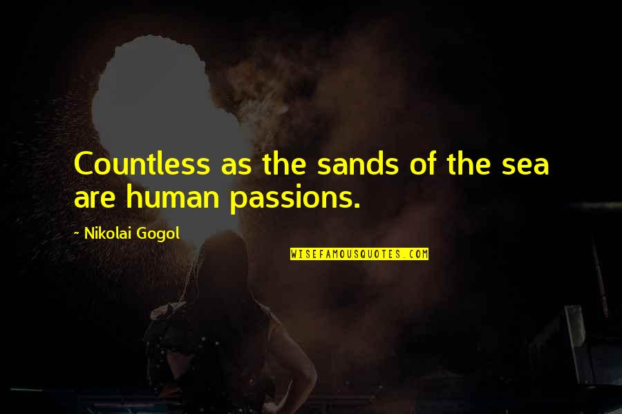 Brotherhood Islam Quotes By Nikolai Gogol: Countless as the sands of the sea are