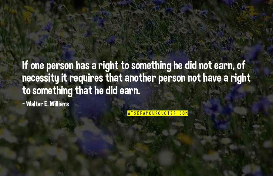 Brotherly Love Funny Quotes By Walter E. Williams: If one person has a right to something