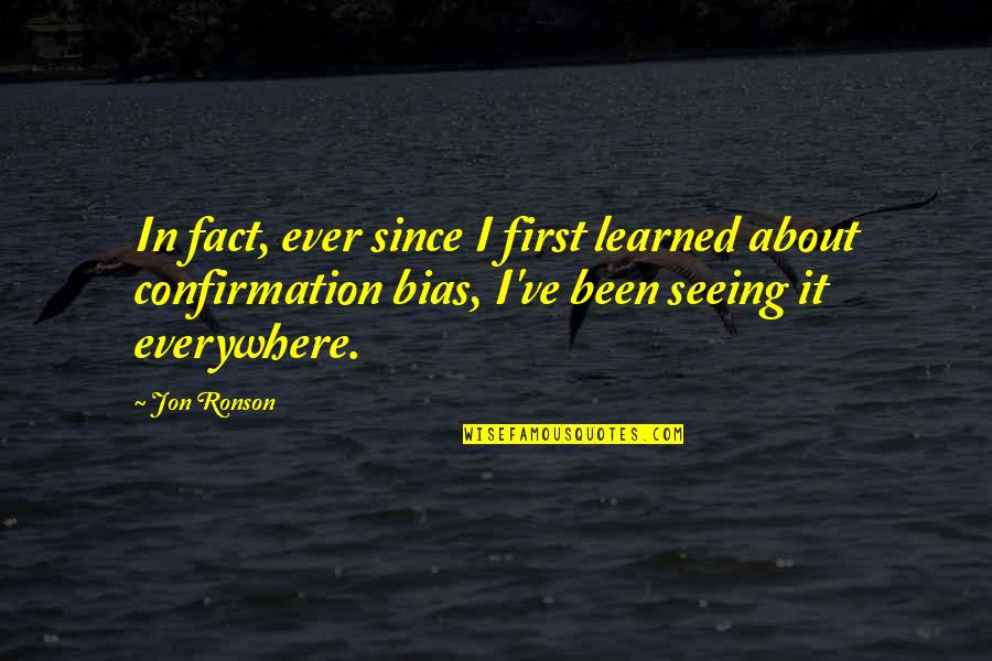 Brothers And Best Friends Quotes By Jon Ronson: In fact, ever since I first learned about