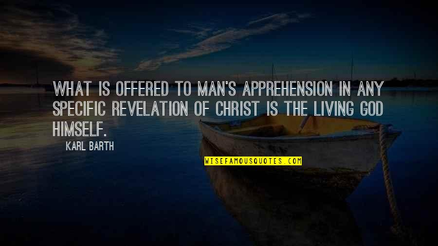 Brothers And Best Friends Quotes By Karl Barth: What is offered to man's apprehension in any