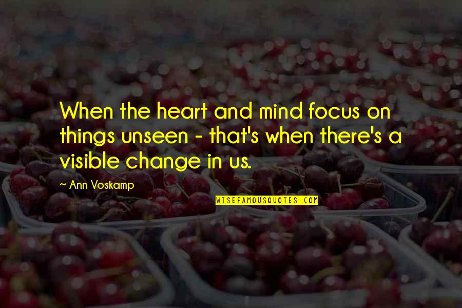 Brothers In Arms Book Quotes By Ann Voskamp: When the heart and mind focus on things