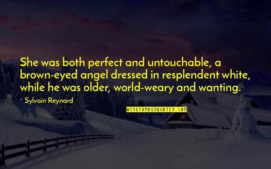 Brown Eyed Quotes By Sylvain Reynard: She was both perfect and untouchable, a brown-eyed