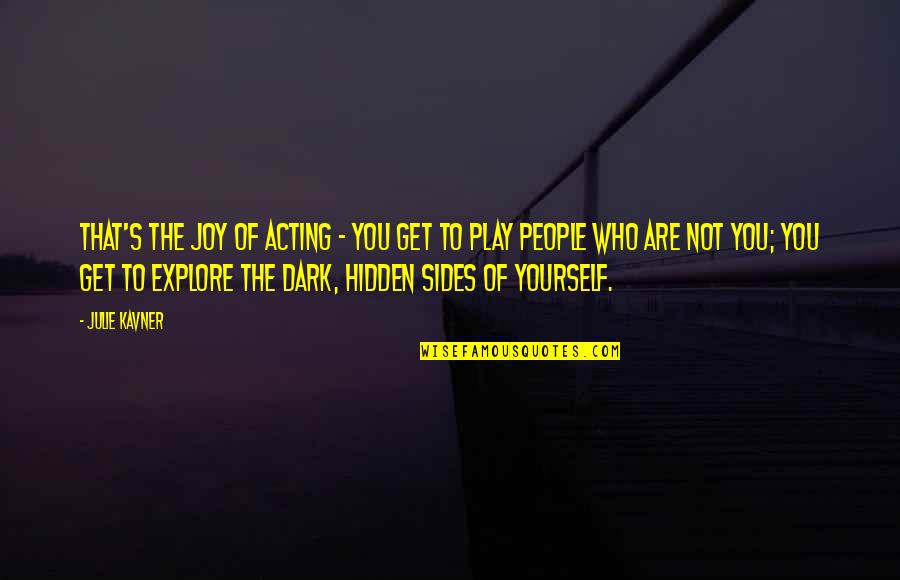 Brugmansia Quotes By Julie Kavner: That's the joy of acting - you get