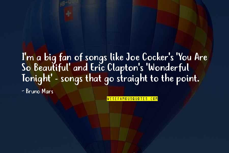 Bruno's Quotes By Bruno Mars: I'm a big fan of songs like Joe