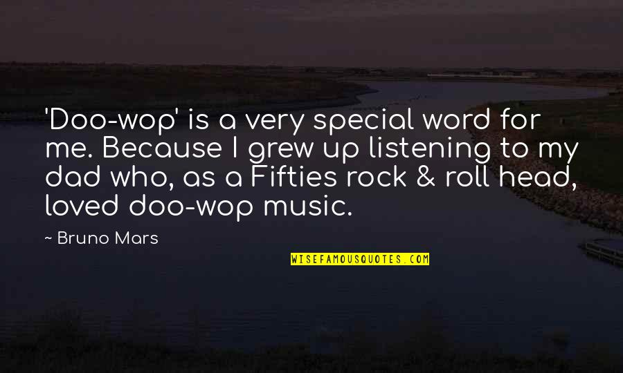 Bruno's Quotes By Bruno Mars: 'Doo-wop' is a very special word for me.