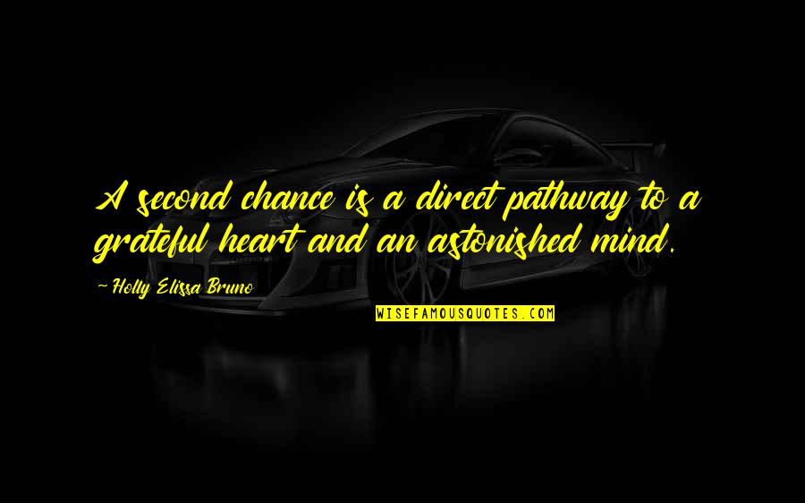 Bruno's Quotes By Holly Elissa Bruno: A second chance is a direct pathway to
