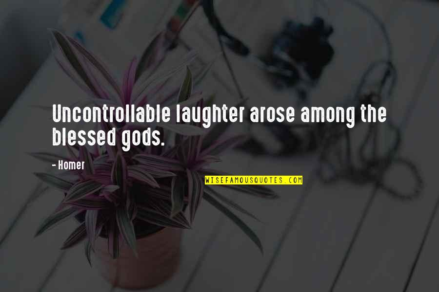 Bryshere Gray Quotes By Homer: Uncontrollable laughter arose among the blessed gods.