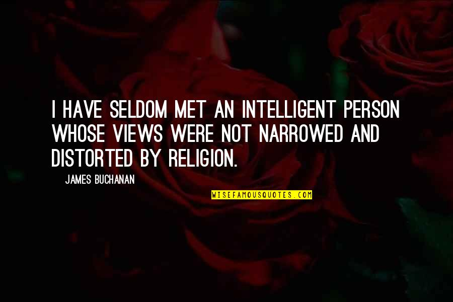 Buchanan Quotes By James Buchanan: I have seldom met an intelligent person whose