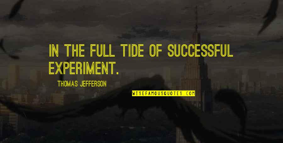 Buck Rogers Memorable Quotes By Thomas Jefferson: In the full tide of successful experiment.