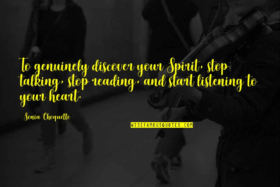 Buck Swope Quotes By Sonia Choquette: To genuinely discover your Spirit, stop talking, stop