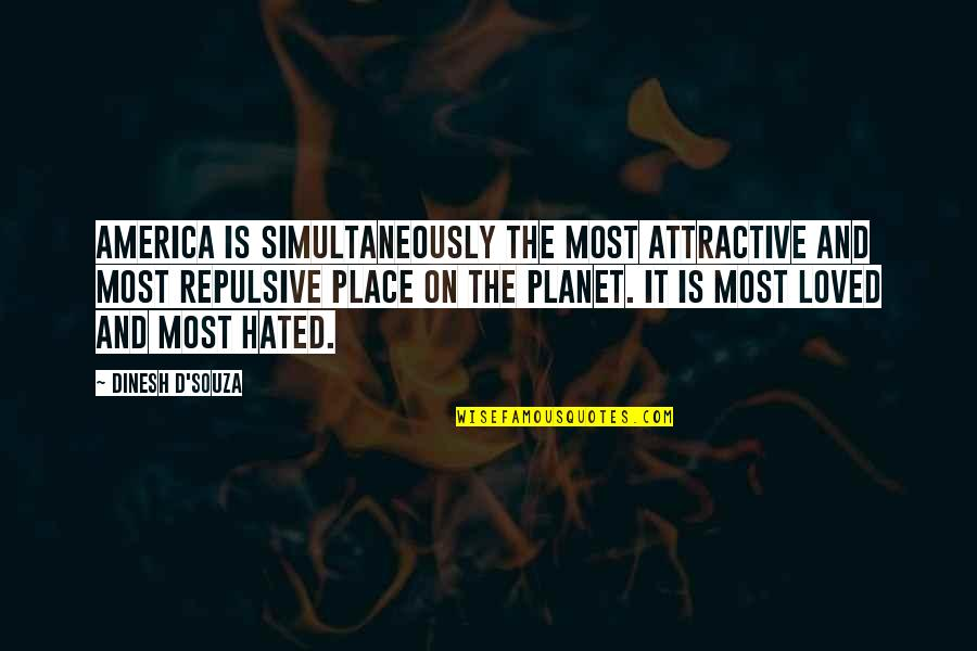 Buddhist Dhamma Quotes By Dinesh D'Souza: America is simultaneously the most attractive and most