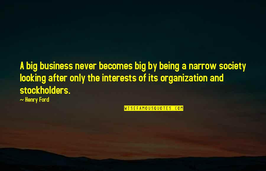 Buddhist Psychotherapy Quotes By Henry Ford: A big business never becomes big by being