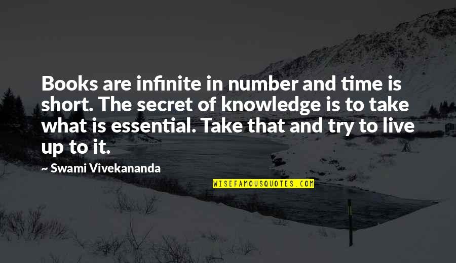 Buddhist Sacred Texts Quotes By Swami Vivekananda: Books are infinite in number and time is