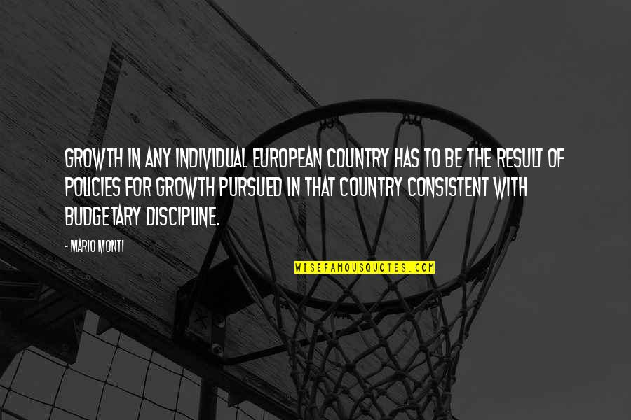Budgetary Quotes By Mario Monti: Growth in any individual European country has to