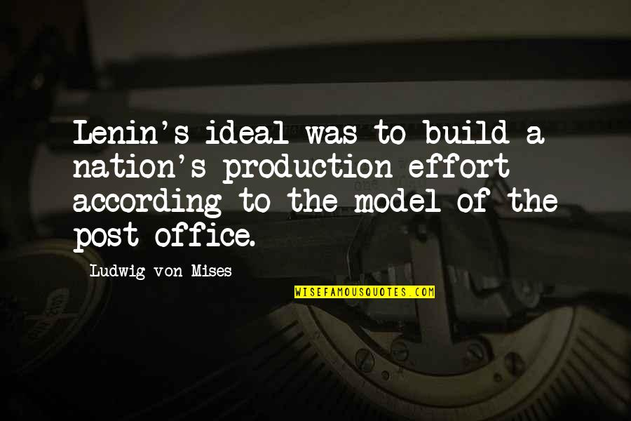 Build Nation Quotes By Ludwig Von Mises: Lenin's ideal was to build a nation's production