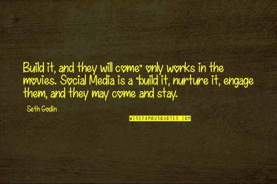 """Build Them Up Quotes By Seth Godin: Build it, and they will come"""" only works"""