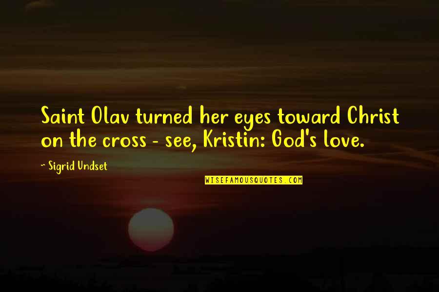 Bulk Insert Remove Quotes By Sigrid Undset: Saint Olav turned her eyes toward Christ on