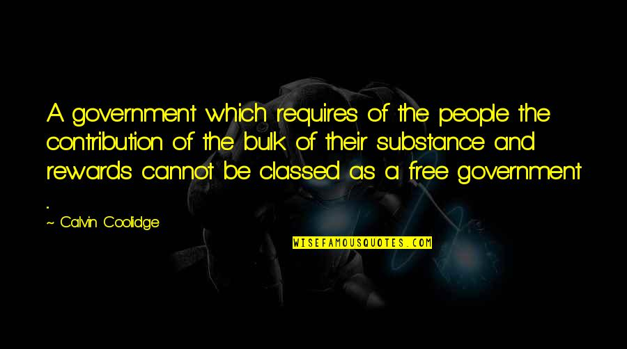 Bulk Quotes By Calvin Coolidge: A government which requires of the people the
