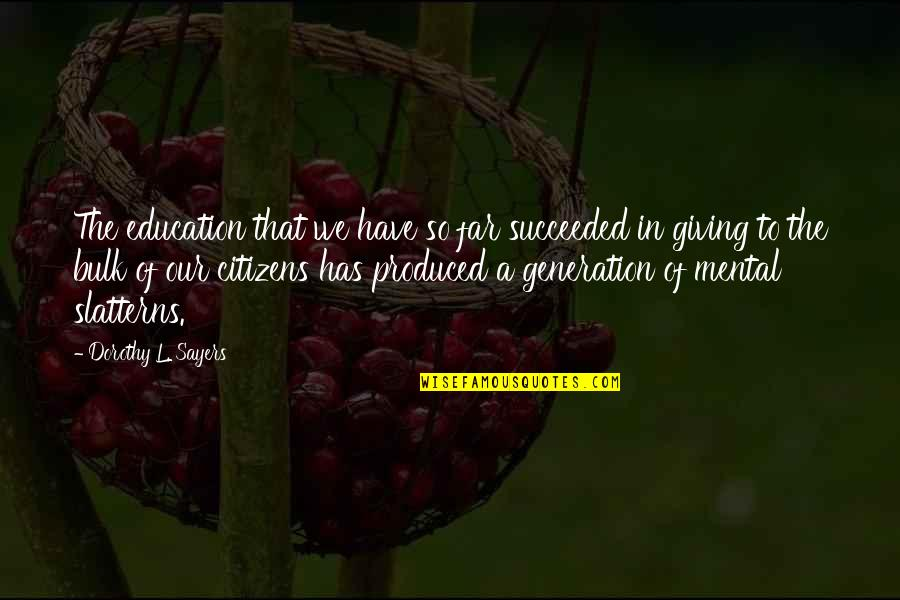 Bulk Quotes By Dorothy L. Sayers: The education that we have so far succeeded